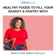 Bariatric Friendly Food Staples